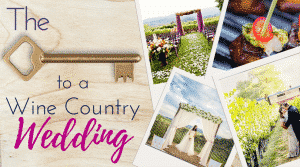 key to a wine country wedding