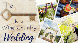 What's the key to a wine country wedding